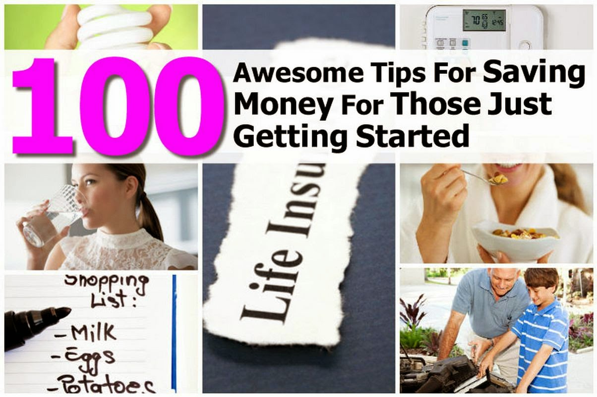 100 Great Tips For Saving Money For Those Just Getting Started