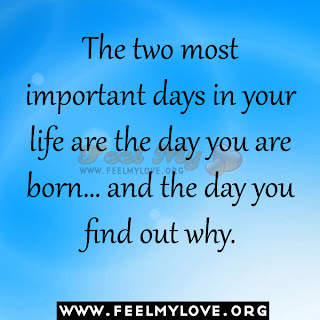The two most important days in your life