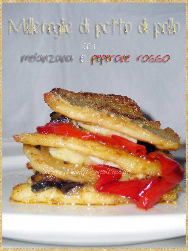 Millefoglie di petto di pollo con melanzana e peperone rosso