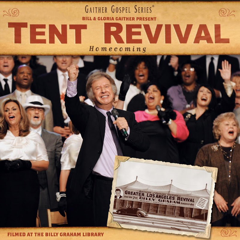 Bill and Gloria Gaither - Tent Revival Homecoming 2011 English Christian Album