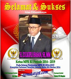 SELAMAT & SUKSES * H. ZULKIFLI HASAN, SE, MM - KETUA MPR R.I PERIODE 2014-2019