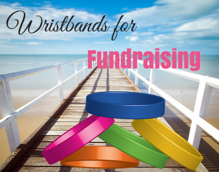 Wristbands for Fundraising