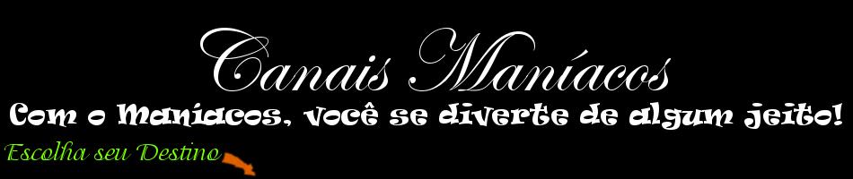 Canais Maníacos GTA