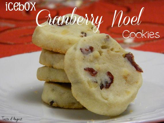 Taste Of August Icebox Cranberry Noel Cookies