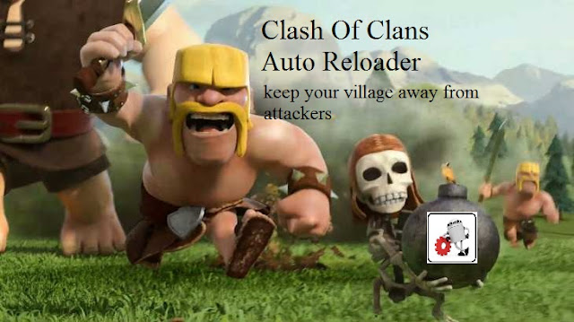 Clash Of Clans Auto Reloader ( keep your village away from attackers)
