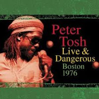 Peter Tosh - Live And  Dangerous Boston
