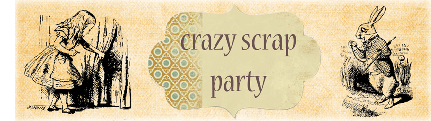 Crazy scrap party