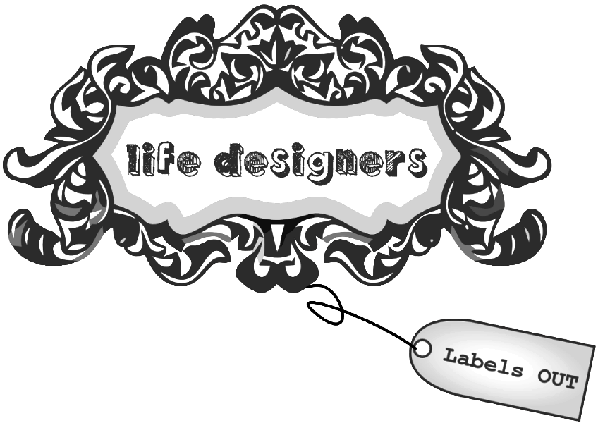 Labels out - Life Designers
