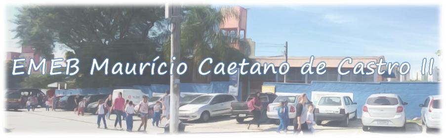 EMEB MAURÍCIO CAETANO DE CASTRO II