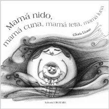 Libro infantil: Mamá nido, mamá cuna, mamá teta, mamá luna. (Click sobre imagen para ver interior)