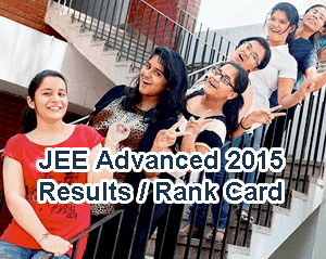JEE Advanced 2015 Results Declared on 17 June 2015, IIT JEE Advanced Results 2015, JEE Advanced Rank Card 2015 Download Today at www.jeeadv.iitb.ac.in, Toppers of JEE Advanced 2015, IIT Bombay JEE Advanced Results 2015, JEE Adv Results at a Glance, JEE Advanced Final Result 2015