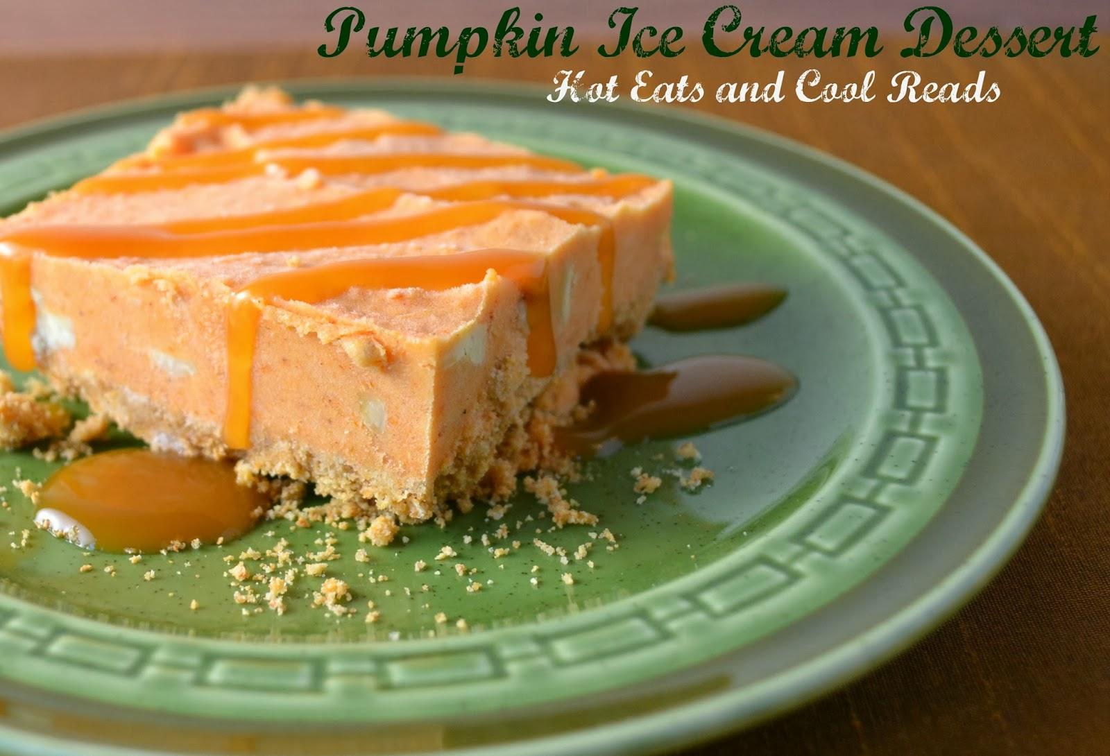 Hot Eats and Cool Reads: Pumpkin Ice Cream Dessert Recipe