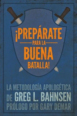 Greg L. Bahnsen-¡Prepárate Para La Buena Batalla!-