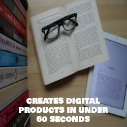 CREATES DIGITAL PRODUCTS IN UNDER 60 SECONDS