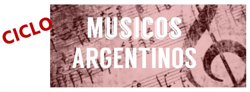 Ciclo Músicos Argentinos