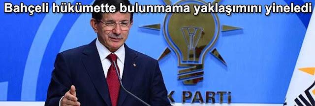 Ahmet Davutoglu: Devlet Bahceli hukumette bulunmama yaklasimini yineledi