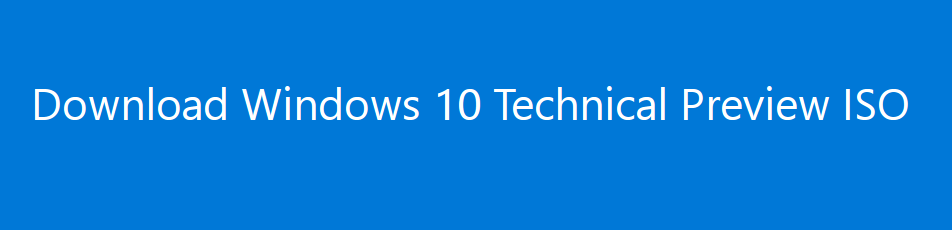 Free Download Windows 10 Technical Preview ISO