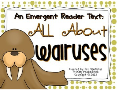 http://www.teacherspayteachers.com/Product/Walrus-Emergent-Reader-Text-1030159