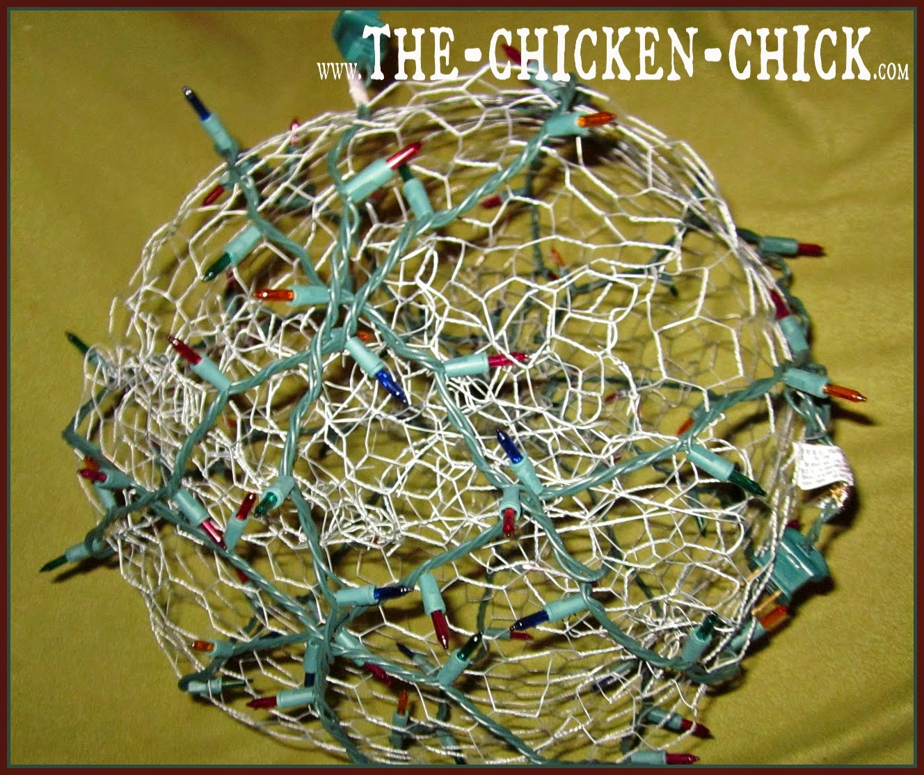 Chicken Wire, Lighted Christmas Balls. U0027Tis The Season! | The Chicken Chick®