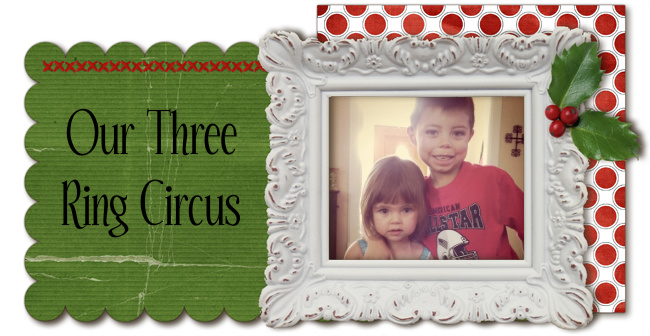 Our three ring circus