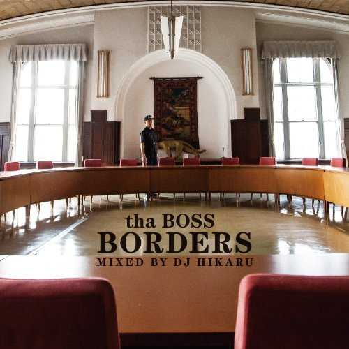 [Album] tha BOSS – BORDERS – Mixed by DJ HIKARU (2015.09.23/MP3/RAR)