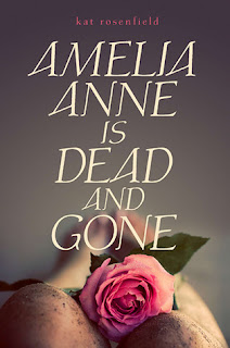 Review + Giveaway: Amelia Anne is Dead and Gone by Kat Rosenfield