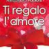 """""""Ti regalo l'amore"""" di Alessandra Paoloni"""