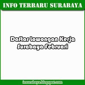 Lowongan Kerja Surabaya Februari