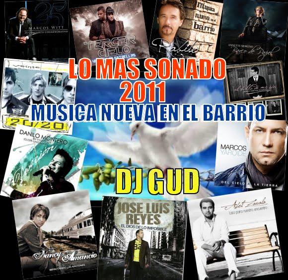 DJ Gud Lo Mas Sonado 2011 Musica Nueva En El Barrio