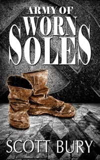 http://www.amazon.com/Army-Worn-Soles-Scott-Bury-ebook/dp/B00L3CNE0M/
