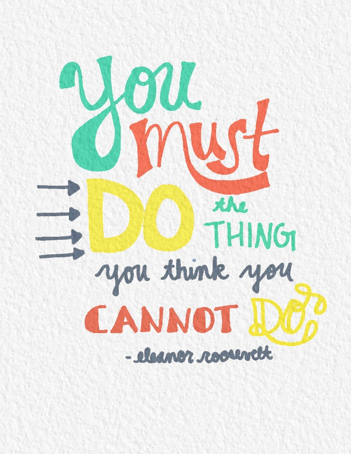 eleanor roosevelt printable, strength printable, strength quote, you must do the thing you cannot do