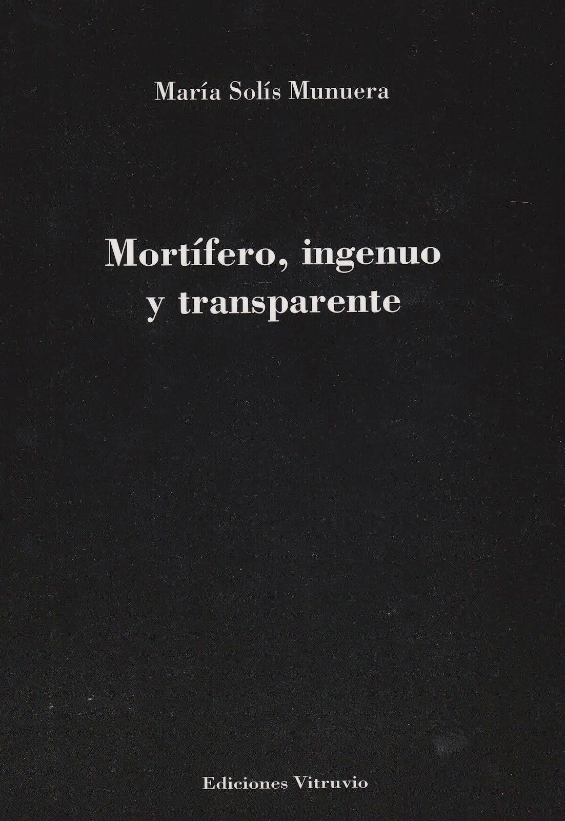 """""""Mortífero, ingenuo y transparente"""", 2014"""