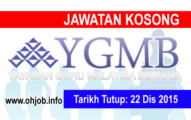 Jawatan Kerja Kosong Yayasan Guru Malaysia Berhad (YGMB) logo www.ohjob.info disember 2015