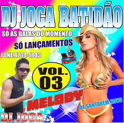 CD SÓ AS BALAS DO MOMENTO /  MELODY VOL.03  / DJ JOCA BATIDÃO / LANÇAMENTO