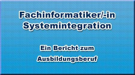 Fachinformatiker/-in - Systemintegration