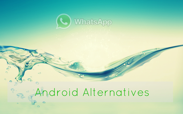 Whatsapp Alternatives On Android Devices