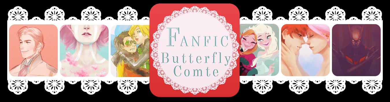 Butterfly Comte Fanfic