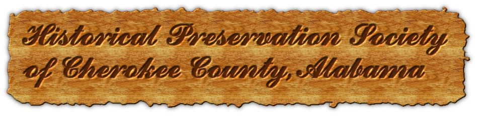 Historical Preservation Society of Cherokee County, Alabama