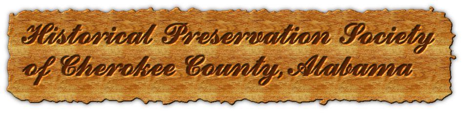 Historical Preservation Society of Cherokee County, Alabama