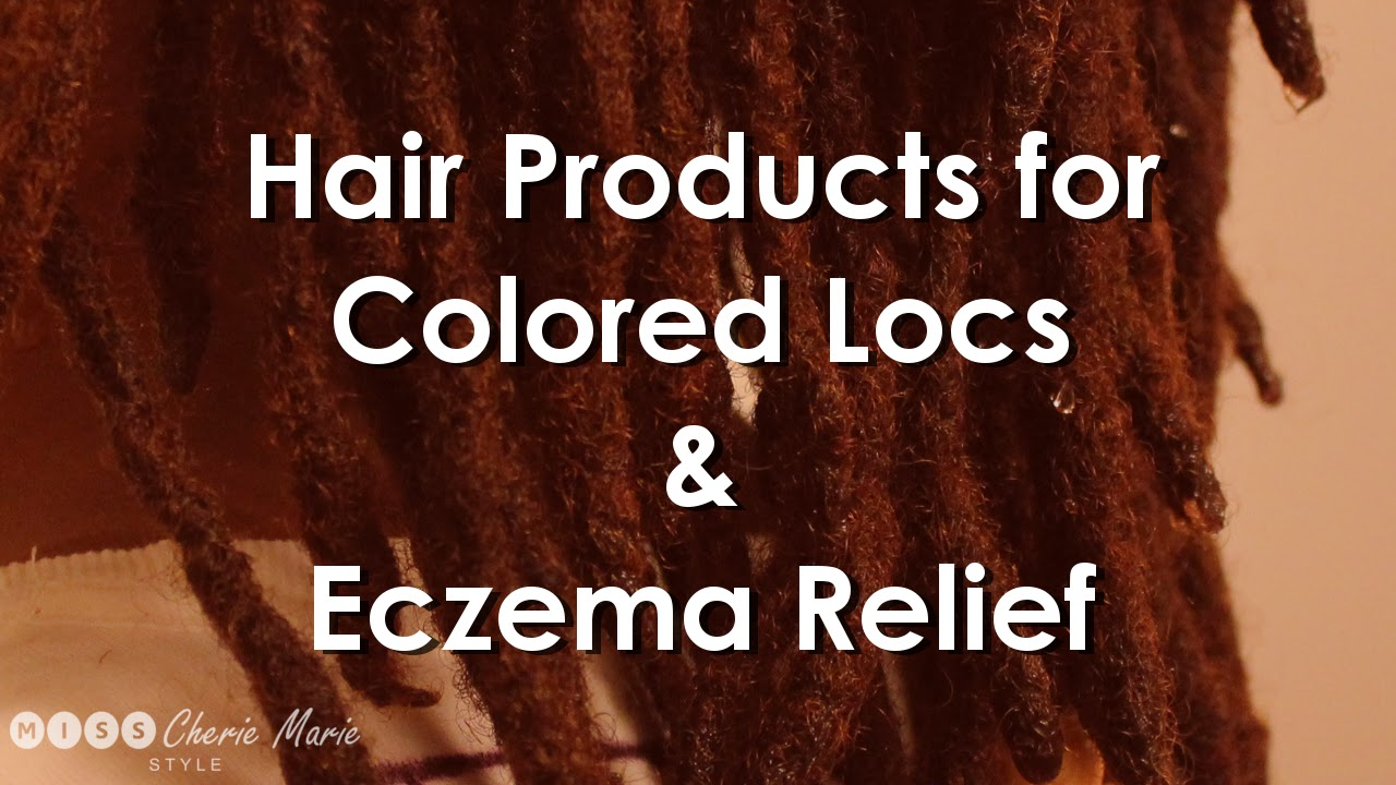 Misscheriemariestyle Hair Products For Colored Locs Eczema Relief