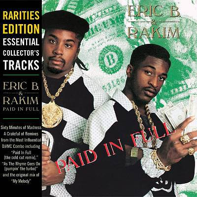 Eric B. & Rakim - Paid In Full (Rarities Edition, Essential Collector's tracks) (1987) (2003 Reissue) Flac