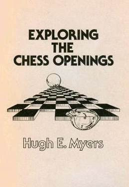 Portada de Exploring the Chess Openings de Hugh E. Myers