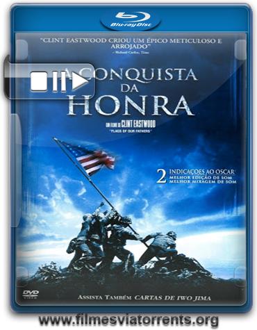 A Conquista da Honra Torrent - BluRay Rip 720p e 1080p Legendado (2006)