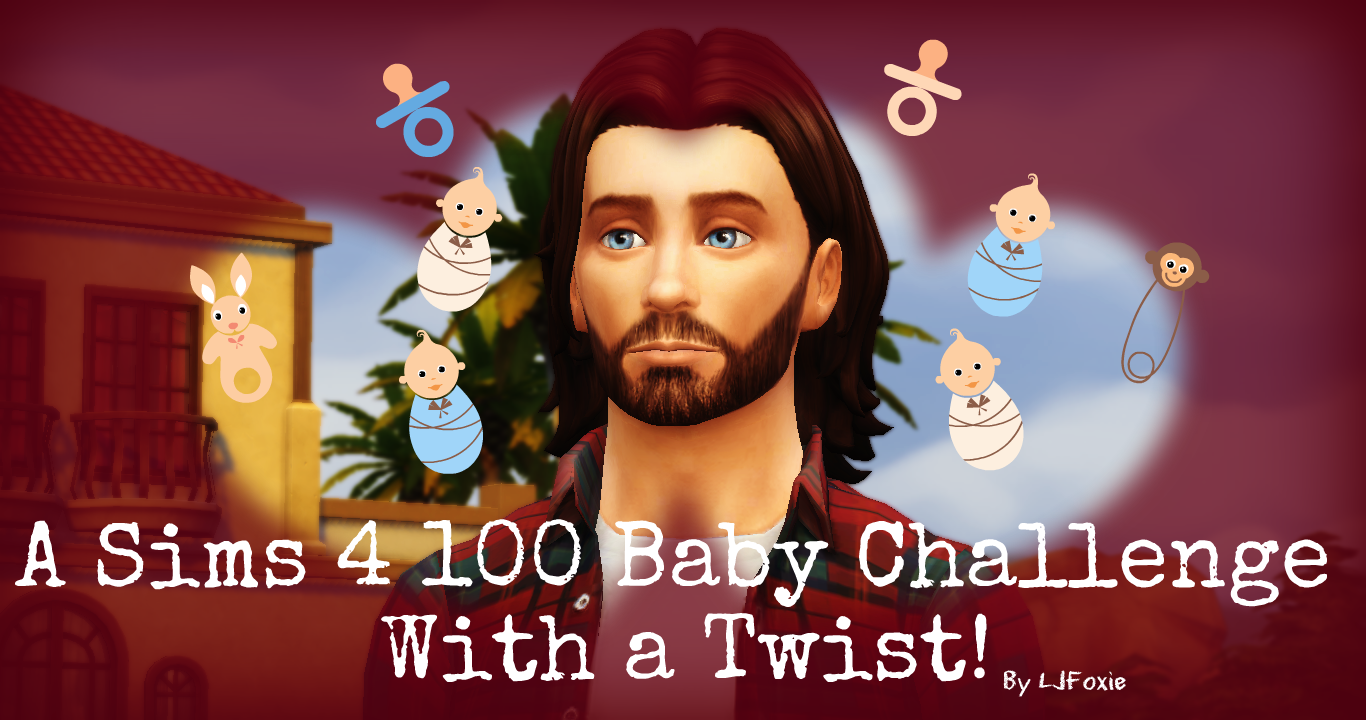 A Sims 4 100 Baby Challenge With a Twist!