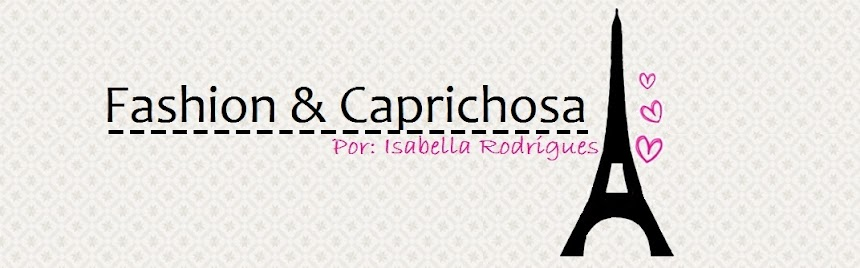 Fashion & Caprichosa