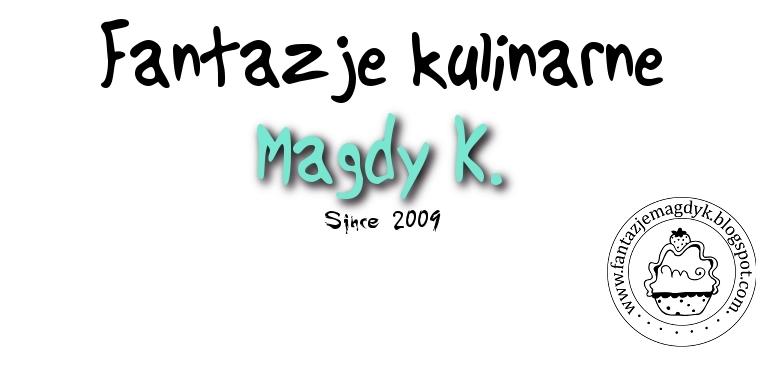 Fantazje kulinarne Magdy K.
