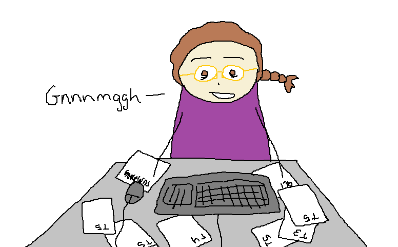 """Me sitting in front of my desk with forms all around me and bags under my eyes saying: """"Gnnnmggh"""""""