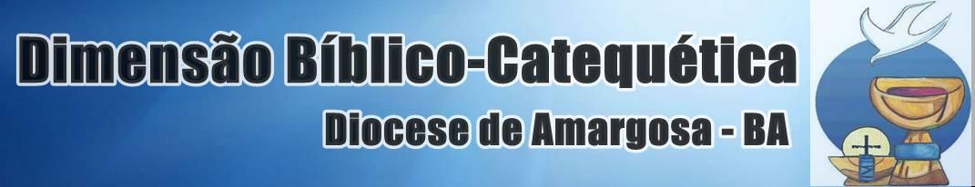 Dimensão Bíblico-Catequética - Diocese de Amargosa