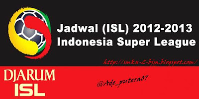 Jadwal Lengkap Pertandingan 'ISL' Indonesia Super League 2012-2013