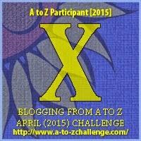 A-Z Challenge 2015: X